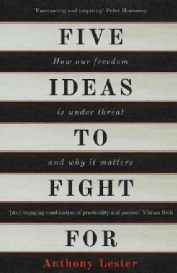 Five Ideas to Fight for: How Our Freedom Is Under Threat and Why It Matters (Paperback)