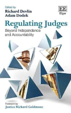 Regulating Judges: Beyond Independence and Accountability (Hardcover)