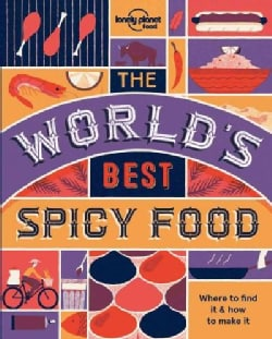 The World's Best Spicy Food: Where to Find It & How to Make It (Paperback)