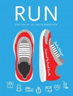 Run: For Fun, 5k, 10k, Half & Marathon (Paperback)