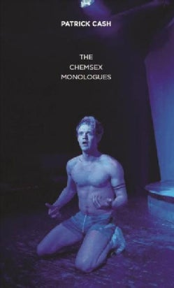 The Chemsex Monologues (Paperback)