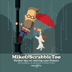 Mike & Scrabble Too: Further tips on training your Human (Hardcover)