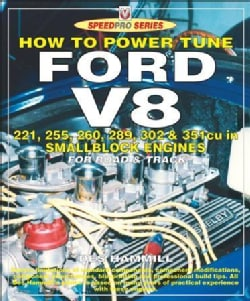 How to Power Tune Ford V8: 221, 255, 260, 289, 302 & 351 Cu in Smallblock Engines for Road and Track (Paperback)