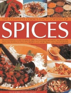 The Complete Cook's Encyclopedia of Spices: An Illustrated Guide to Spices, Spice Blends and Aromatic Ingredients... (Paperback)
