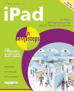 Ipad in Easy Steps: Covers all Versions of iPad Mini and iPad 2 - iPad Air 2 with iOS 8 (Paperback)