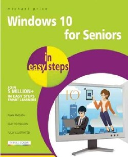Windows 10 for Seniors in Easy Steps: For Pcs, Laptops and Touch Devices (Paperback)