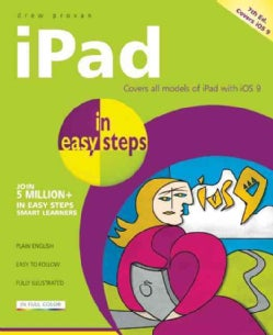 iPad in Easy Steps: Covers all models of iPad with iOS 9 (Paperback)