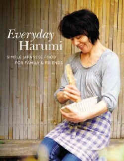 Everyday Harumi: Simple Japanese Food for Family and Friends (Paperback)
