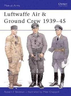Luftwaffe Air & Ground Crew 1939-45 (Paperback)