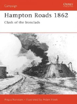 Hampton Roads 1862: First Clash of the Ironclads (Paperback)