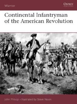Continental Infantryman of the American Revolution (Paperback)