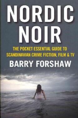 Nordic Noir: The Pocket Essential Guide to Scandinavian Crime Fiction, Film & TV (Paperback)