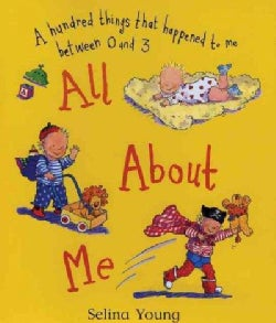 All About Me: A Hundred Things That Happened to Me Between 0 and 3 (Paperback)