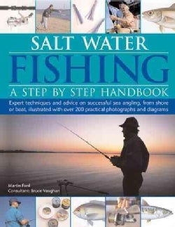 Salt-water Fishing: A Step-by-step Handbook: Expert Techniques and Advice on Successful Sea Angling from Shore or... (Paperback)