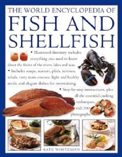 The World Encyclopedia of Fish and Shellfish: The Definitive Guide to the Fish and Shellfish of the World, With M... (Paperback)