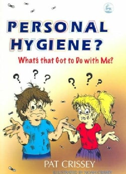 Personal Hygiene?: What's That Got To Do With Me? (Paperback)