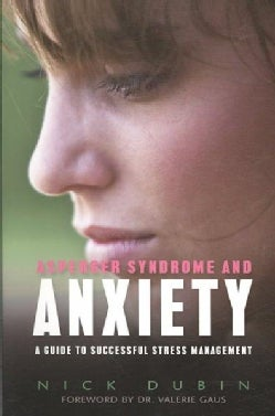 Asperger Syndrome and Anxiety: A Guide to Successful Stress Management (Paperback)