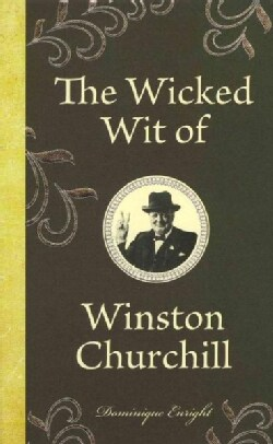 The Wicked Wit of Winston Churchill (Hardcover)