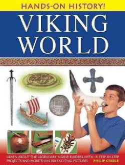 Viking World: Learn About the Legendary Norse Raiders, With 15 Step-by-step Projects and More Than 350 Exciting P... (Hardcover)