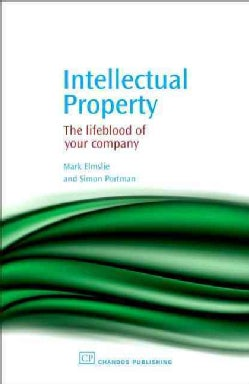 Intellectual Property: The Lifeblood of Your Company (Hardcover)