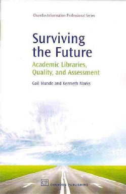 Surviving the Future: Academic Libraries, Quality and Assessment (Paperback)