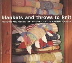 Blankets & Throws to Knit: Patterns and Piecing Instructions for 100 Knitted Squares (Paperback)