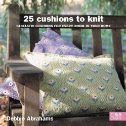 25 cushions to knit: Fantastic Cushions for Every Room in Your Home (Paperback)