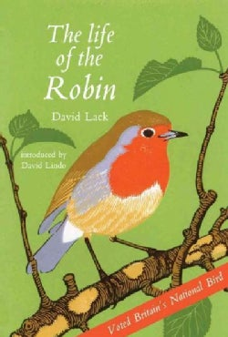 The Life of the Robin: Voted Britain's National Bird (Paperback)