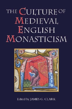 The Culture of Medieval English Monasticism (Hardcover)