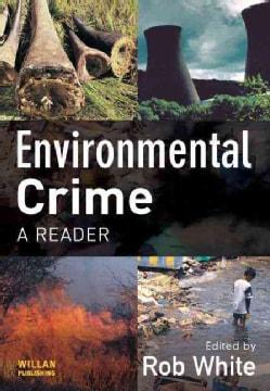 Environmental Crime: A Reader (Paperback)