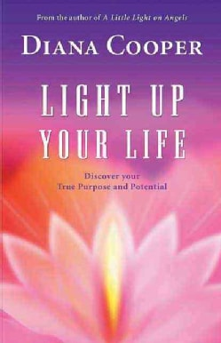 Light Up Your Life: Discover Your True Purpose and Potential (Paperback)