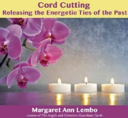 Cord Cutting: Releasing the Energetic Ties of the Past (CD-Audio)