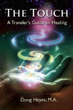The Touch: Healing Miracles and Methods (Paperback)