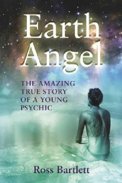 Earth Angel: The Amazing True Story of a Young Psychic (Paperback)