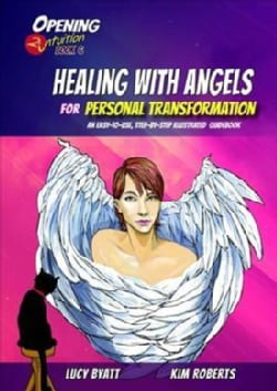Healing With Angels for Personal Transformation: An Easy-to-use, Step-by-step Illustrated Guidebook (Paperback)