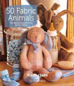 50 Fabric Animals: Fun Sewing Projects for You and Your Home (Paperback)