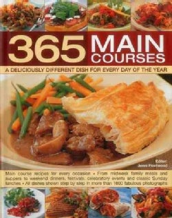 365 Main Courses: A Deliciously Different Dish for Every Day of the Year (Hardcover)