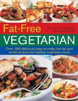 Fat-Free Vegetarian: Over 180 Delicious Easy-to-Make Low-Fat and No-Fact Recipes for Healthy Meat-Free Meals (Paperback)