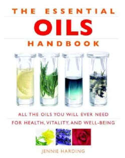 Essential Oils Handbook: All the Oils You Will Ever Need for Health, Vitality and Well-being (Paperback)