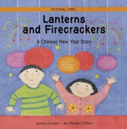 Lanterns and Firecrackers: A Chinese New Year Story (Paperback)