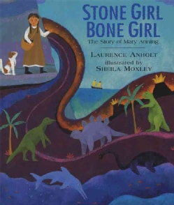 Stone Girl Bone Girl: The Story of Mary Anning (Paperback)