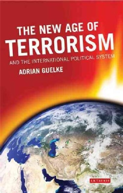 The New Age of Terrorism and the International Political System (Paperback)
