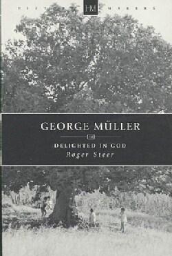 George Muller: Delighted in God (Paperback)