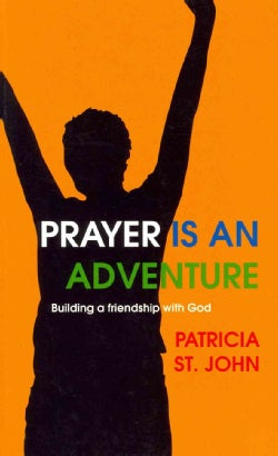 Prayer Is an Adventure: Building a Friendship With God (Paperback)