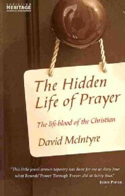 The Hidden Life of Prayer: The Life-blood of the Christian (Paperback)