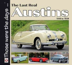 The Last Real Austins: 1946 to 1959 (Paperback)