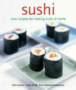 Sushi: Easy Recipes for Making Sushi at Home (Hardcover)