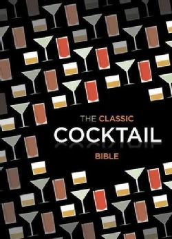 The Classic Cocktail Bible (Hardcover)