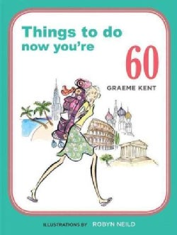 Things to do now you're 60 (Paperback)