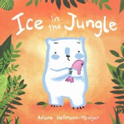 Ice in the Jungle (Hardcover)